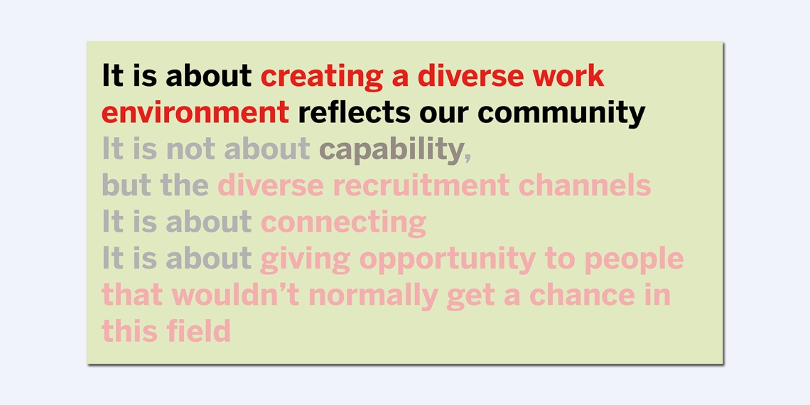 7. This is actually about creating a diverse work environment reflects our community